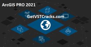 ArcGIS Pro 2.7 Crack + Torrent (2D & 3D) Free Download