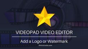 Videopad Video Editor 10.47 Crack + Registration Code Download [Latest 2021]
